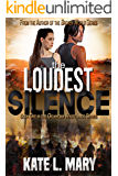 The Loudest Silence: A Post-Apocalyptic Zombie Novel (Oklahoma Wastelands Book 1)
