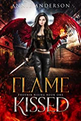 Flame Kissed (Phoenix Rising Book 1) Kindle Edition
