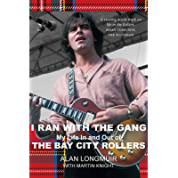 I Ran With The Gang: My Life In and Out of the Bay City Rollers