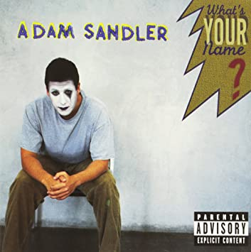 adam sandler whats your name