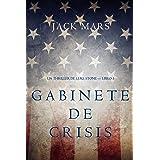 Gabinete de Crisis (Un thriller de Luke Stone — Libro 3) (Spanish Edition)