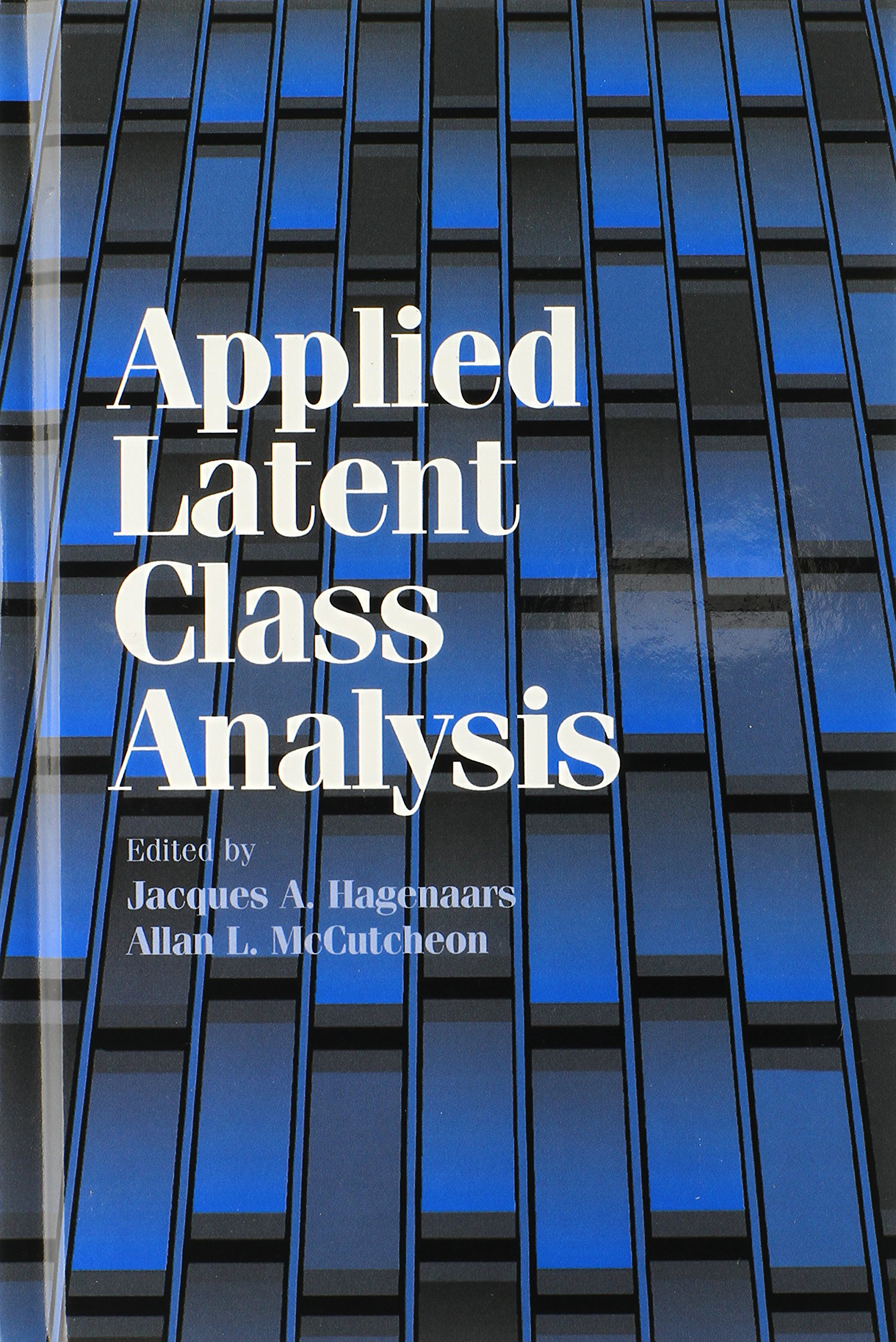 Applied Latent Class Analysis: Jacques A  Hagenaars, Allan L