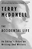 The Accidental Life: An Editor's Notes on Writing and Writers
