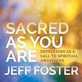 Sacred as You Are: Depression as a Call to Spiritual Awakening