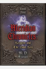 Meridian Chronicles: Keepers & the Soul Key (#4) Kindle Edition
