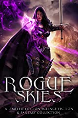 Rogue Skies: A Limited Edition Science Fiction & Fantasy Collection Kindle Edition