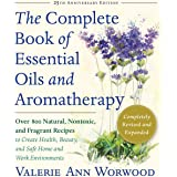 The Complete Book of Essential Oils and Aromatherapy, Revised and Expanded: Over 800 Natural, Nontoxic, and Fragrant Recipes