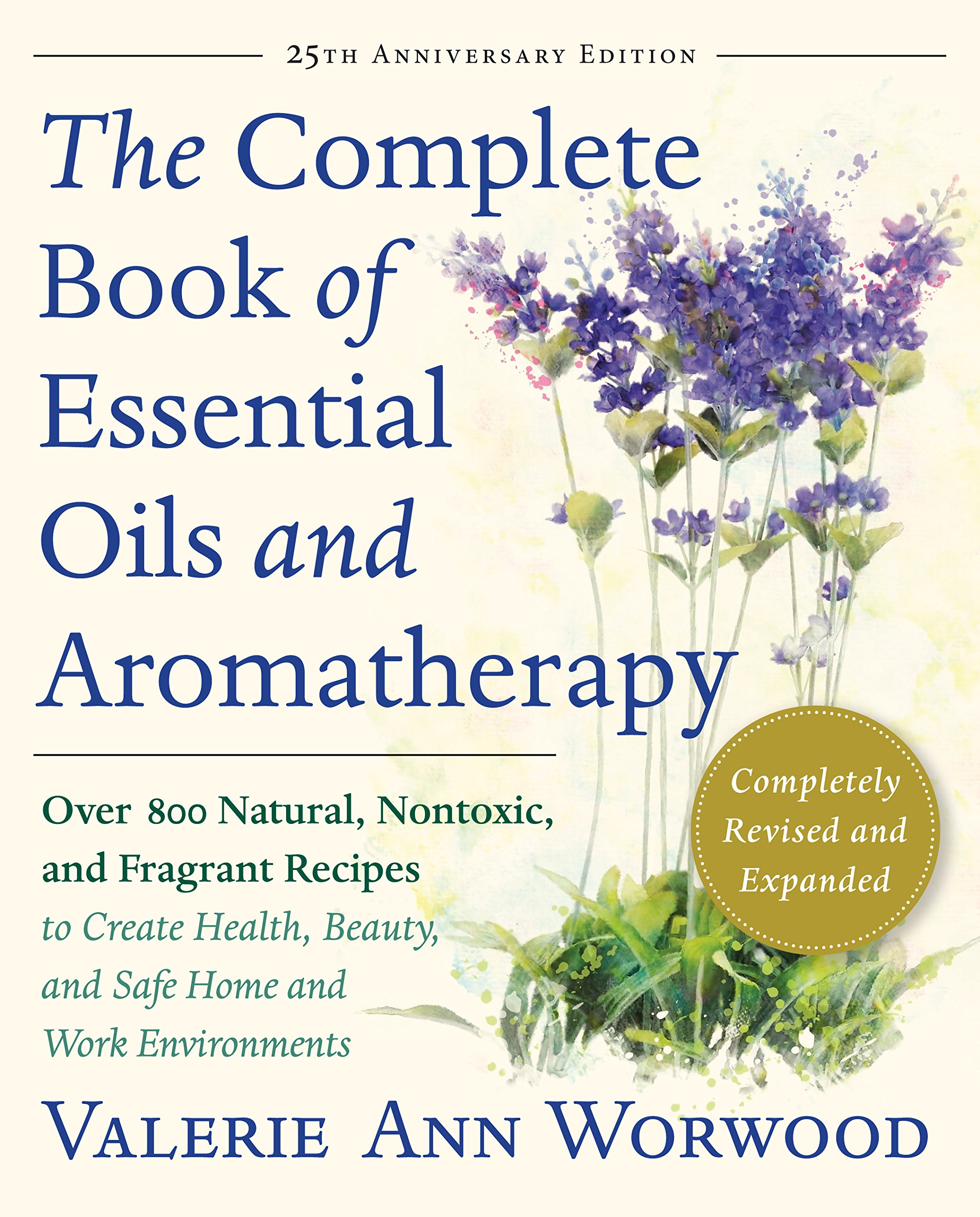 The Complete Book of Essential Oils and