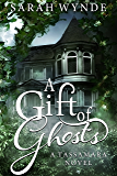 A Gift of Ghosts (Tassamara Book 1)