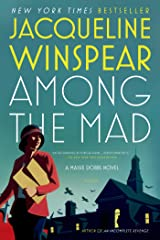 Among the Mad: A Maisie Dobbs Novel (Maisie Dobbs Mysteries Series Book 6) Kindle Edition