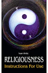Religiousness: Instructions for Use (Existence - Consciousness - Bliss Book 8) Kindle Edition