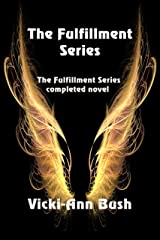 The Fulfillment Series Complete Novel Kindle Edition