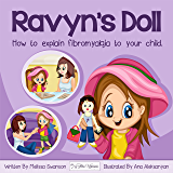 Ravyn's Doll - A Picture Book for Age 3-8: How to Explain Fibromyalgia to Your Child