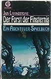 Der Forst der Finsternis. Ein Abenteuer-Spielbuch
