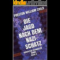 Die Jagd nach dem Nazi-Schatz (Orden der schwarzen Sonne 5)