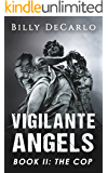 Vigilante Angels Book II: The Cop
