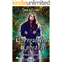 Unregulated Upheaval (Artemis University Book 12)