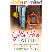 Gotta Have Faith: A Sweet Cowboy Romance Series about Sisters (Seven Virtues Ranch Book 1)