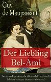 Der Liebling / Bel-Ami - Zweisprachige Ausgabe (Deutsch-Französisch) / Edition bilingue (français-allemand): Der schöne Freund Georg (French Edition)