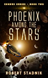 Phoenix Among The Stars (Exodus Book 2)