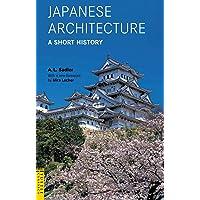 Sadler, A: Japanese Architecture: A Short History (Tuttle