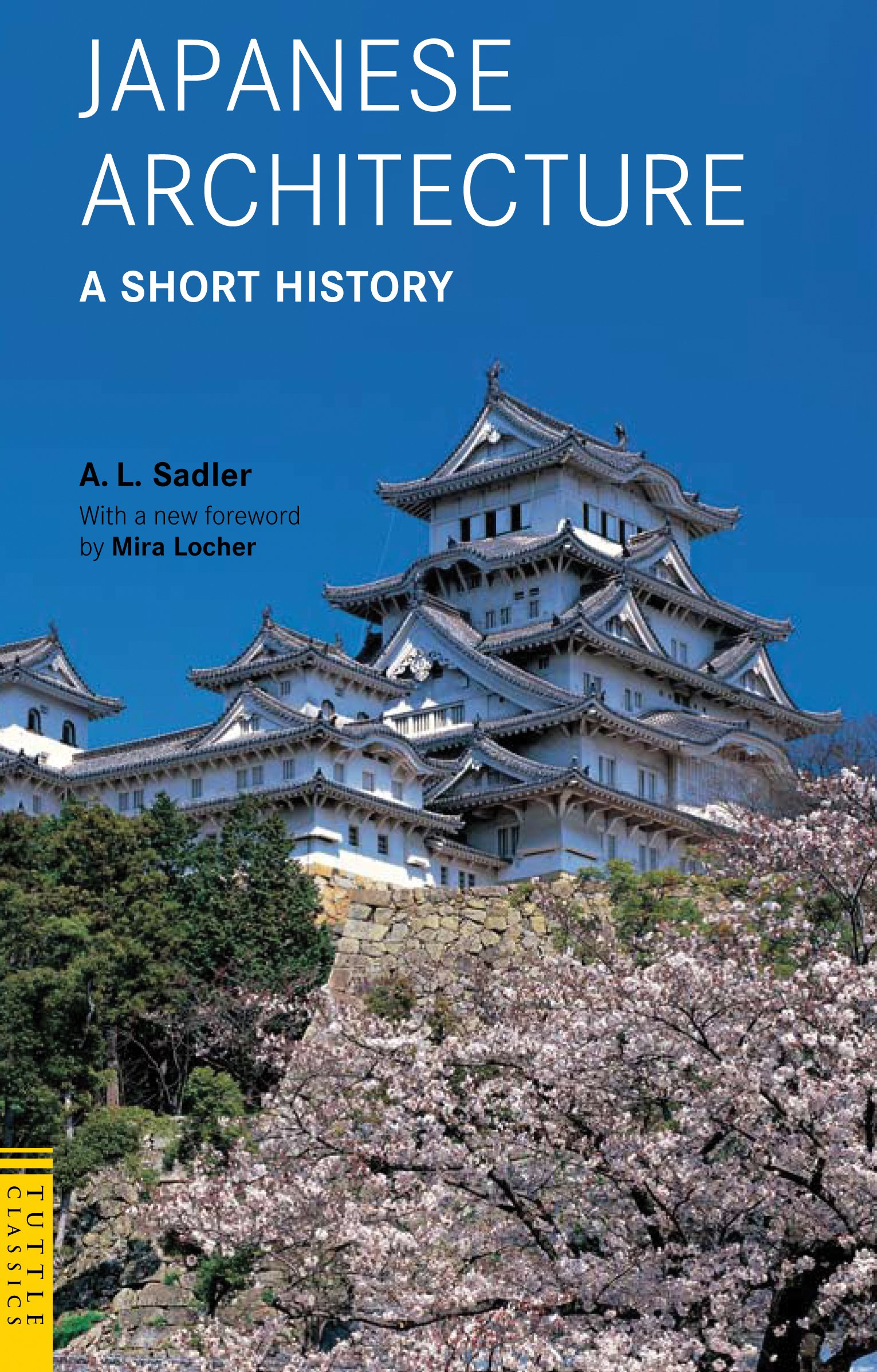 Japanese Architecture: A Short History (Tuttle Classics): A. L. ...