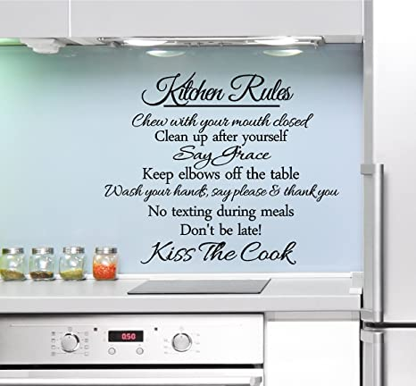 Amazon Com Kitchen Rules Chew With Your Mouth Closed Clean Up After Yourself Say Grace Keep Elbows Off The Table Wash Your Hands Say Please Thank You Vinyl Wall Art Inspirational Quotes