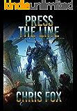 Press The Line (The Void Wraith Saga Book 6)