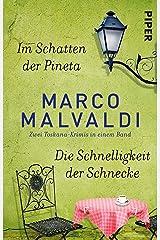 Im Schatten der Pineta / Die Schnelligkeit der Schnecke: Zwei Toskana-Krimis in einem Band (Barbesitzer-Massimo-Reihe) (German Edition) Kindle Edition