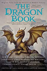 The Dragon Book: Magical Tales from the Masters of Modern Fantasy Kindle Edition