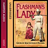 Flashman's Lady: The Flashman Papers, Book 3