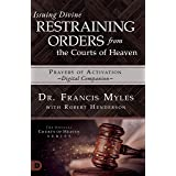"""Issuing Divine Restraining Orders from the Courts of Heaven Prayers of Activation: """"Digital Companion"""""""