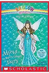 Alicia the Snow Queen Fairy (Rainbow Magic Special Edition) Kindle Edition