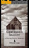 Cheyenne's Shadow (The Daring Hearts Series Book 3) (English Edition)