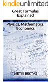 Great Formulas Explained - Physics, Mathematics, Economics (English Edition)