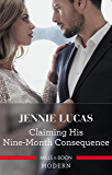 Mills & Boon : Claiming His Nine-Month Consequence (One Night With Consequences)
