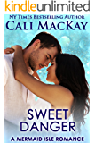 Sweet Danger: A Sexy Contemporary Romance (A Mermaid Isle Romance Book 3)