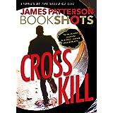 Cross Kill: An Alex Cross Story (Alex Cross Bookshots)