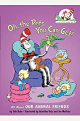 Oh, the Pets You Can Get!: All About Our Animal Friends (Cat in the Hat's Learning Library) Kindle Edition