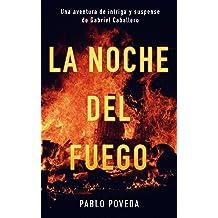La noche del fuego: Una aventura de intriga y suspense de Gabriel Caballero (Series detective privado crimen y misterio nº 3) (Spanish Edition) Apr 8, 2017