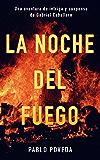 La noche del fuego: Una aventura de intriga y suspense de Gabriel Caballero (Series detective privado crimen y misterio nº 3) (Spanish Edition)