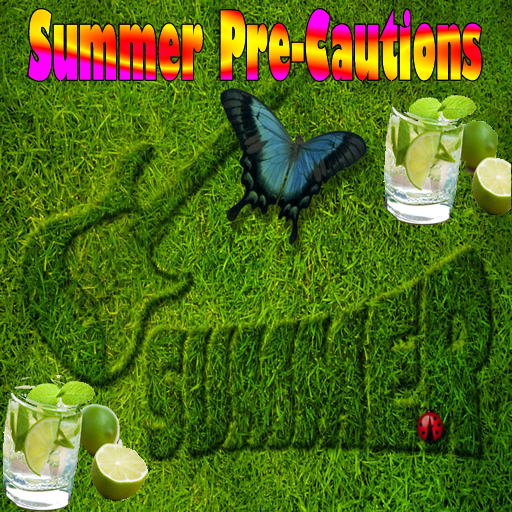 (Summer Pre-Cautions)