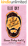 No Whisk No Reward: A Friends to Lovers Romantic Comedy (Donner Bakery Book 3)