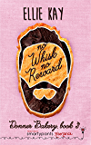 No Whisk No Reward: A Friends to Lovers Romantic Comedy (Donner Bakery Book 2)