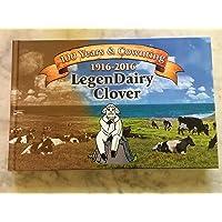 LegenDairy Clover, 100 Years & Growing 1916-2016