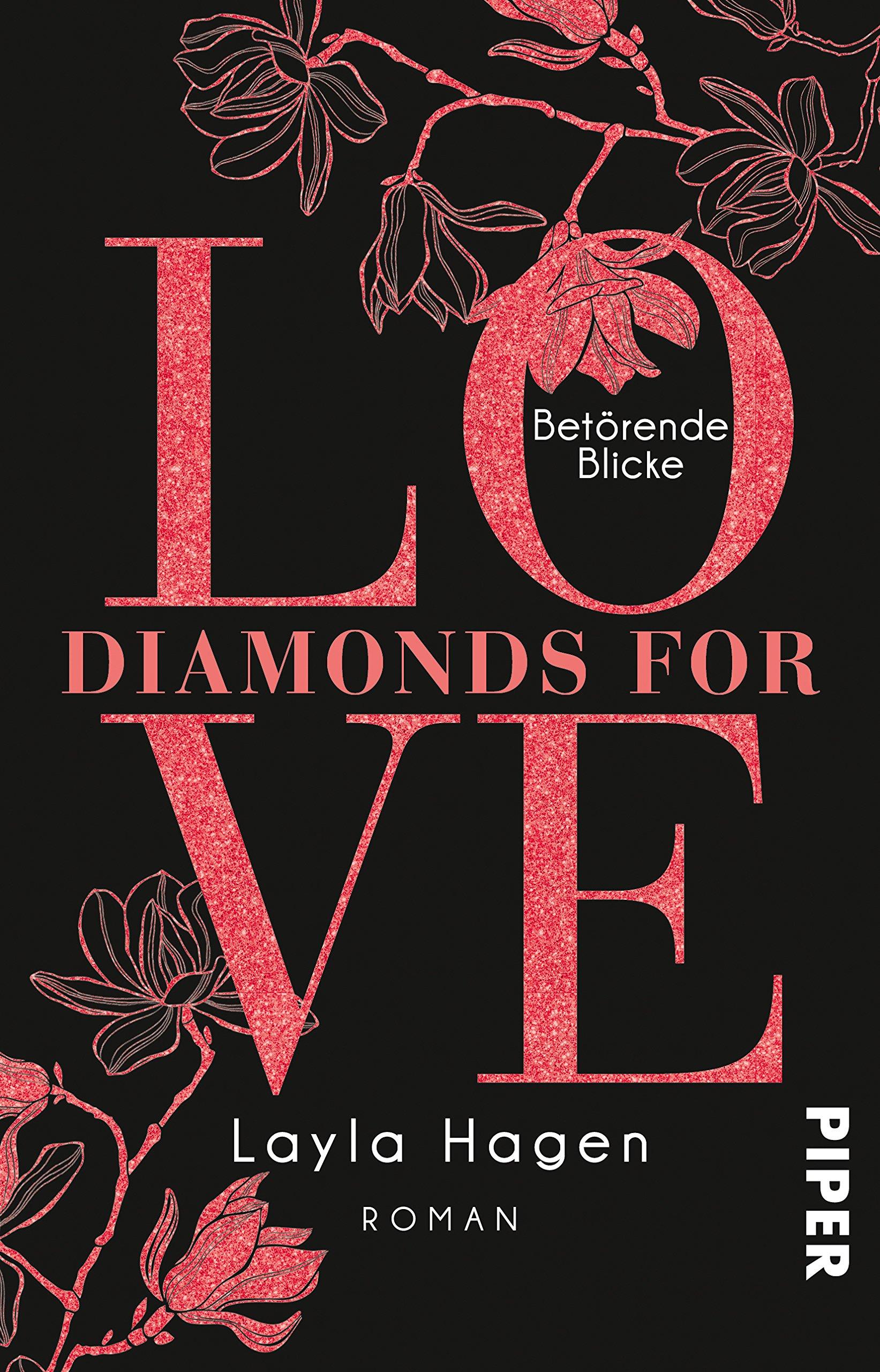 Diamonds For Love – Betörende Blicke: Roman Taschenbuch – 4. Dezember 2018 Layla Hagen Vanessa Lamatsch Piper Taschenbuch 3492313957