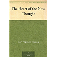The Heart of the New Thought (English Edition)