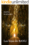 Las hijas de BANU (Spanish Edition)
