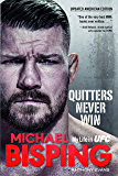 Quitters Never Win: My Life in UFC — The American Edition
