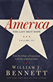 America: The Last Best Hope (Volume III): From the Collapse of Communism to the Rise of Radical Islam: 3